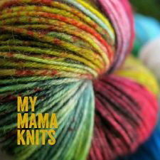 The words My Mama Knits are superimposed over a twisted skein of multicolor yarn